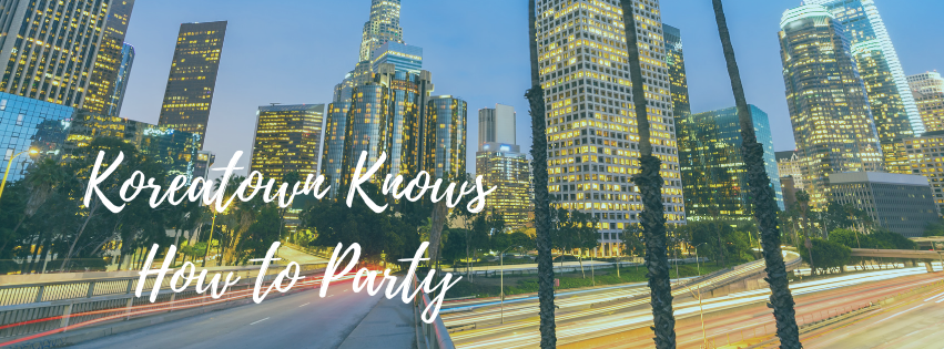 koreatown-knows-how-to-party