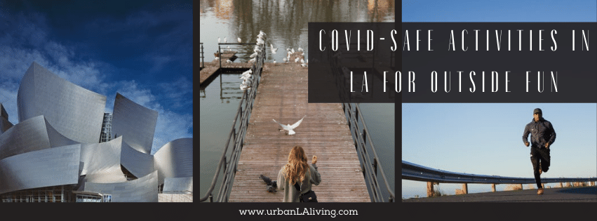 COVID-Safe Activities in LA For Outside Fun