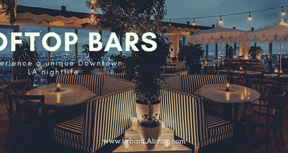 Rooftop Bars - Experience a unique Downtown LA nightlife