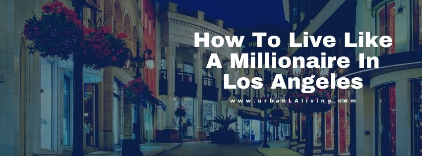 live like a millionaire in luxury apartments in DTLA