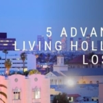 5 Advantages of Living Hollywood in Los Angeles